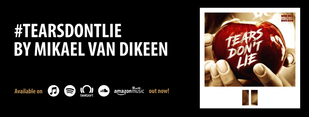 Mikael van Dikeen - Tears Don't Lie (banner out now)